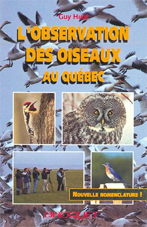 L'Observation des oiseaux au Québec De Guy Huot